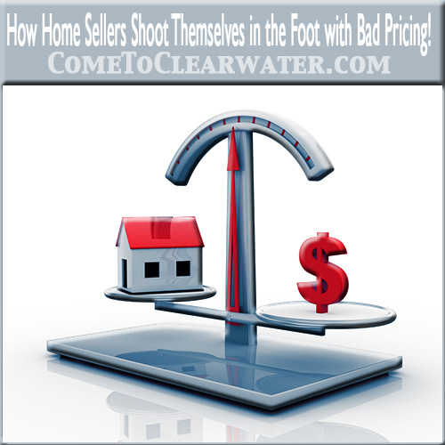 How Home Sellers Shoot Themselves in the Foot with Bad Pricing!