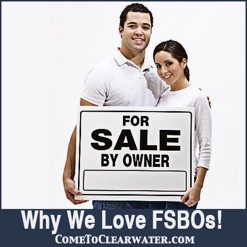 FSBOs Tips - Why We Love FSBOs!