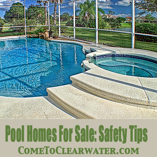 Pool Homes For Sale: Safety Tips | Clearwater and St. Pete