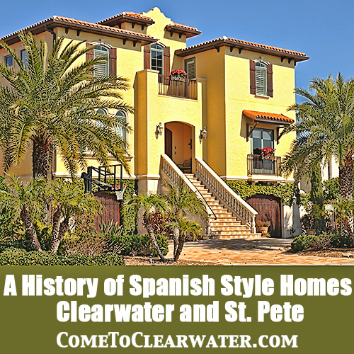 A History of Spanish Style Homes - Clearwater and St. Pete