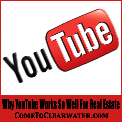 Why YouTube Works So Well For Real Estate