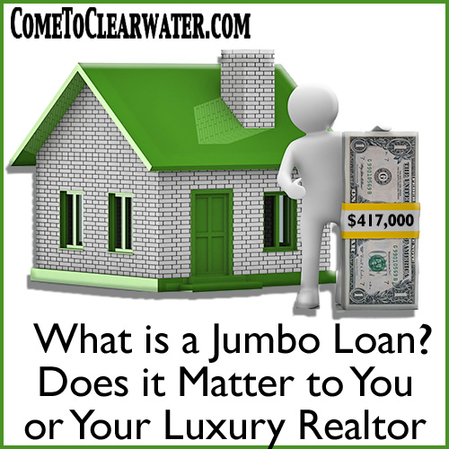 What is a Jumbo Loan - Does it Matter to You or Your Luxury Realtor