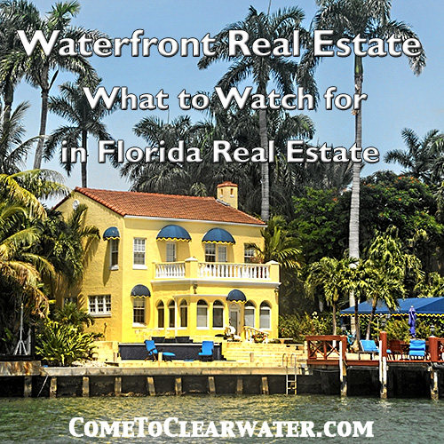 Waterfront Real Estate - What to Watch for in Florida Real Estate