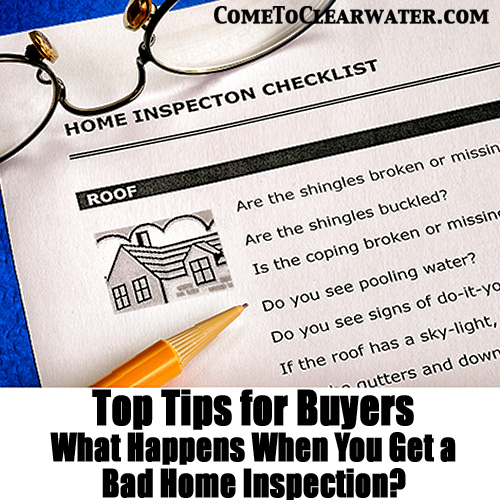 Top Tips for Buyers - What Happens When You Get a Bad Home Inspection?
