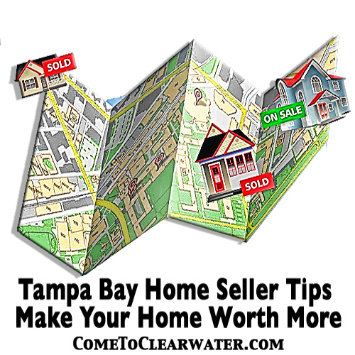 Tampa Bay Home Seller Tips – Make Your Home Worth More