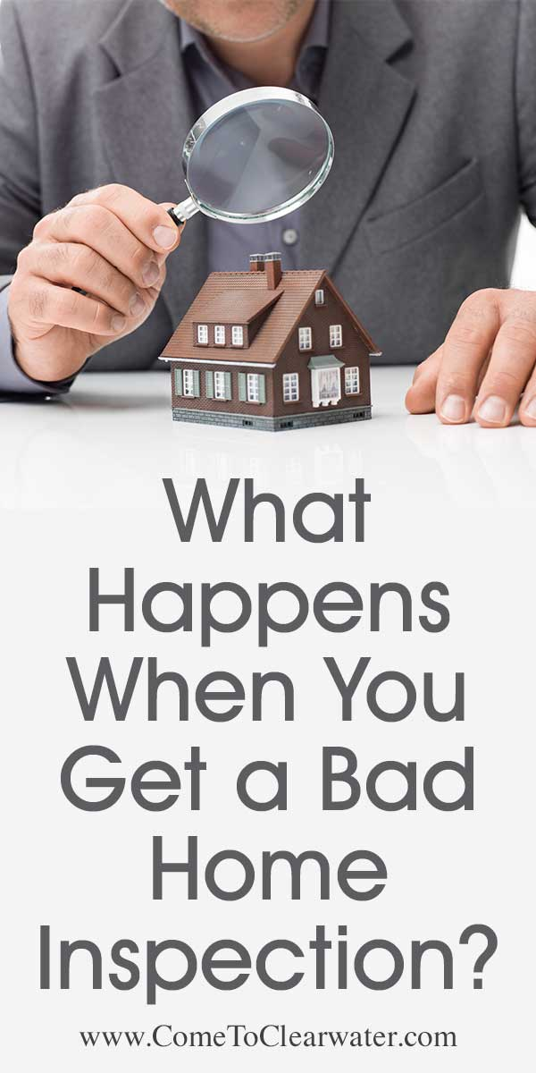 Top Tips for Buyers - What Happens When You Get a Bad Home Inspection? Here are some tips for buyers about what to do when you get a bad home inspection. You spent weeks trudging through home after home and you finally found it, the perfect home. You offered and counter-offered and finally got it!