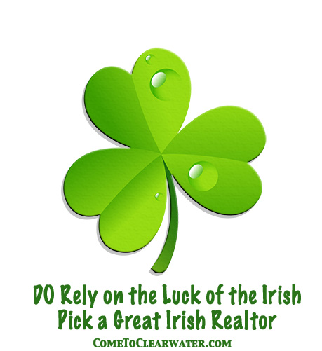 DO Rely on the Luck of the Irish - Pick a Great Irish Realtor