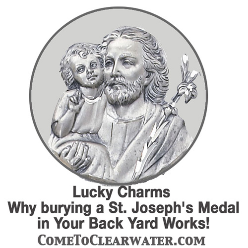 Lucky Charms - Why burying a St. Joseph's Medal in Your Back Yard Works!