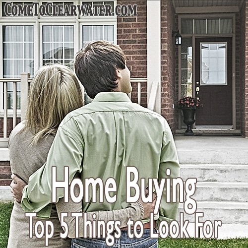 Home Buying: Top 5 Things to Look For