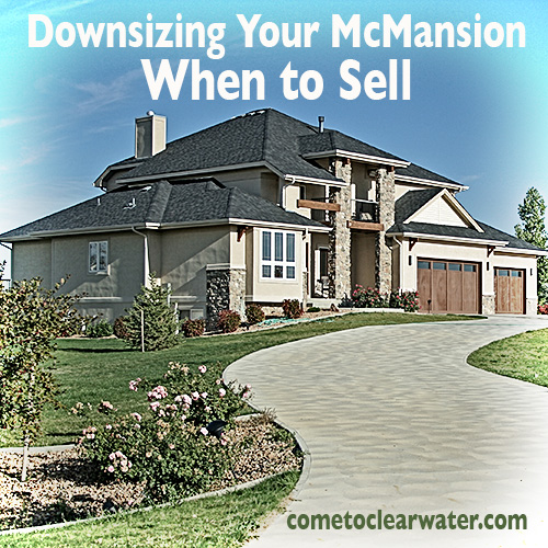 Downsizing Your McMansion - When to Sell