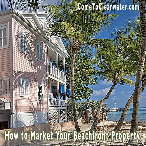 How to Market Your Beachfront Property