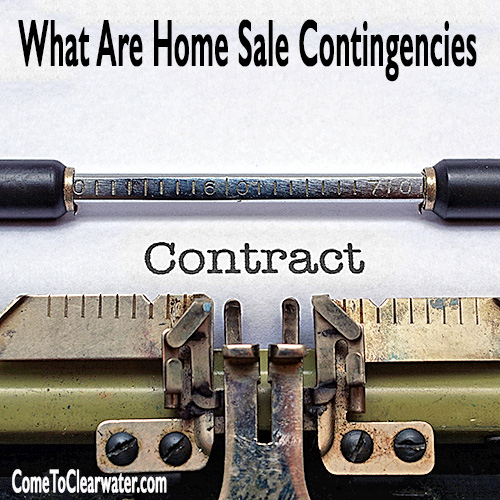 Home Seller Tips - What Are Home Sale Contingencies