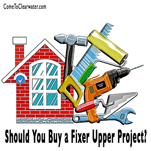 Should You Buy a Fixer Upper Project?