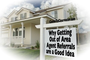 Why Getting Out of Area Agent Referrals are a Good Idea
