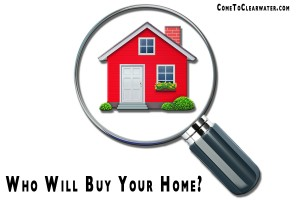 Who Will  Buy Your Home?