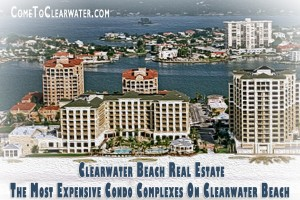 Clearwater Beach Real Estate - The Most Expensive Condo Complexes on Clearwater Beach