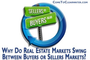 Why Do Real Estate Markets Swing Between Buyers or Sellers Markets?
