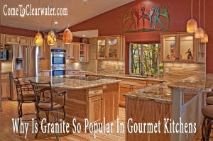 Why Is Granite So Popular In Gourmet Kitchens