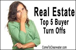 Real Estate: Top 5 Buyer Turn Offs
