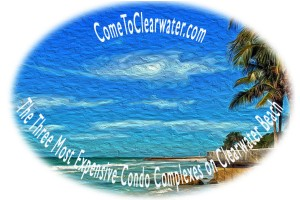 High End Real Estate - The Three Most Expensive Condo Complexes on Clearwater Beach