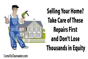 Selling Your Home? Take Care of These Repairs First and Don't Lose Thousands in Equity