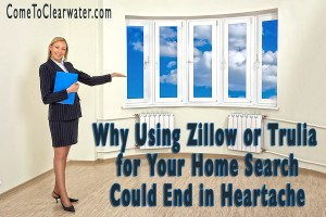 Why Using Zillow or Trulia for Your Home Search Could End in Heartache