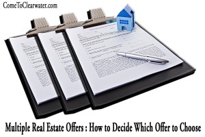 Multiple Real Estate Offers : How to Decide Which Offer to Choose
