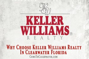 Why Choose Keller Williams Realty In Clearwater Florida