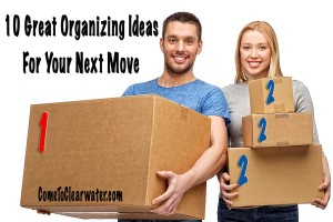 10 Great Organizing Ideas For Your Next Move