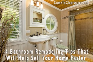 4 Bathroom Remodeling Tips That Will Help Sell Your Home Faster
