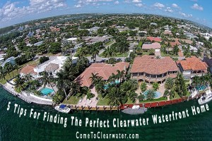 5 Tips For Finding The Perfect Clearwater Waterfront Home