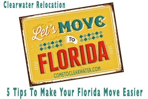 Clearwater Relocation - 5 Tips To Make Your Florida Move EasierClearwater Relocation - 5 Tips To Make Your Florida Move Easier