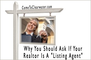 "Why You Should Ask If Your Realtor Is A ""Listing Agent"""