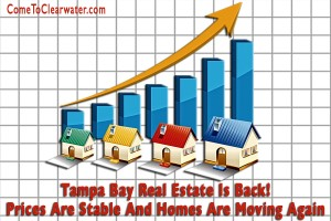Tampa Bay Real Estate Is Back! Prices Are Stable And Homes Are Moving Again