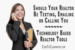 Should Your Realtor Be Texting, Emailing or Calling You - Technology Based Realtor Tools