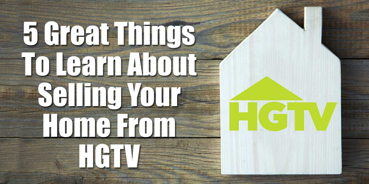 5 Great Things To Learn About Selling Your Home From HGTV