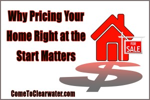 Why Pricing Your Home Right at the Start Matters