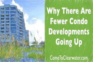Why There Are Fewer Condo Developments Going Up