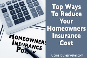 Top Ways To Reduce Your Homeowners Insurance Cost