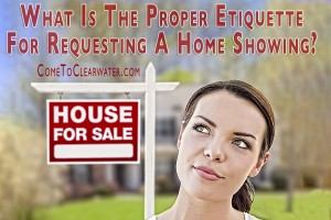 What Is The Proper Etiquette For Requesting A Home Showing?