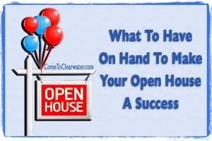 What To Have On Hand To Make Your Open House A Success