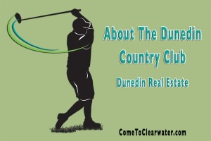 About The Dunedin Country Club | Dunedin Real Estate
