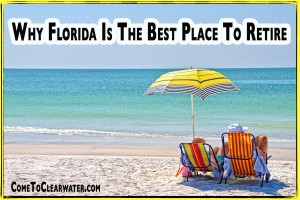 Why Florida Is The Best Place To Retire