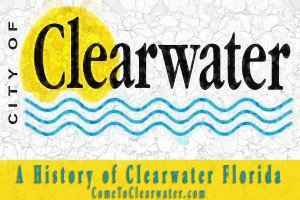 A History of Clearwater Florida