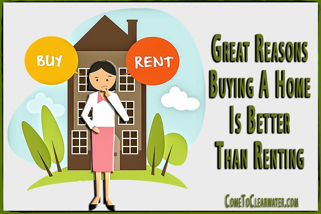 Great Reasons Buying A Home Is Better Than Renting