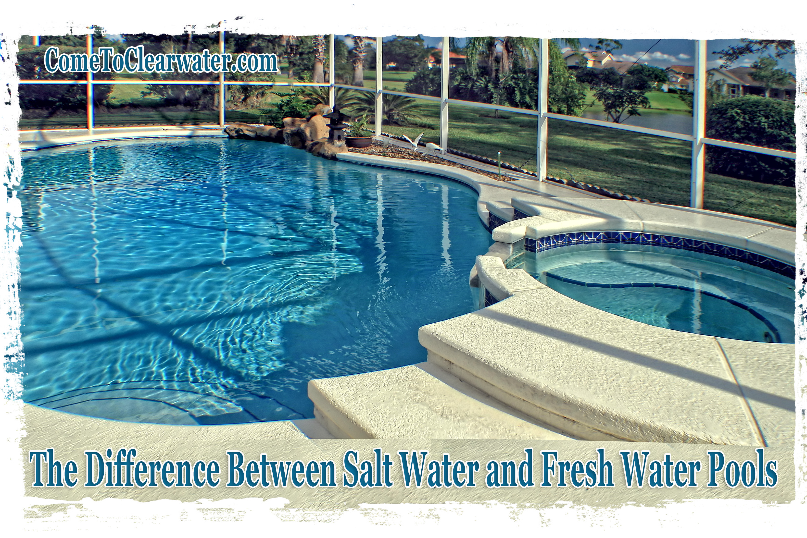 Difference Between Salt Water and Fresh Water Pools