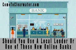 Should You Use A Local Lender Or One of Those New Online Banks