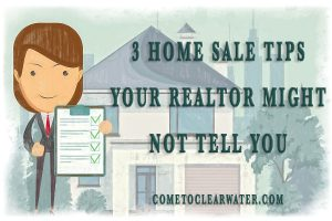 3 Home Sale Tips Your Realtor Might Not Tell You