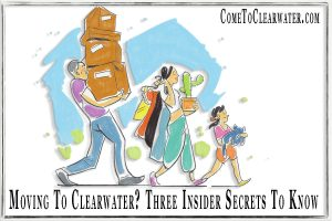 Moving To Clearwater? Three Insider Secrets To Know