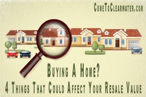 Buying A Home? 4 Things That Could Affect Your Resale Value
